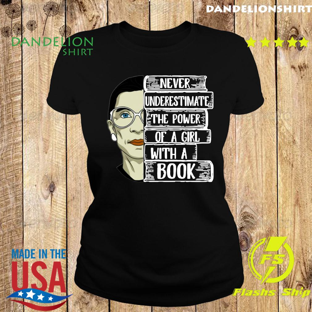 Official Ruth Bader Ginsburg RBG Never Underestimate The Power Of A Girl With A Book Shirt Ladies tee