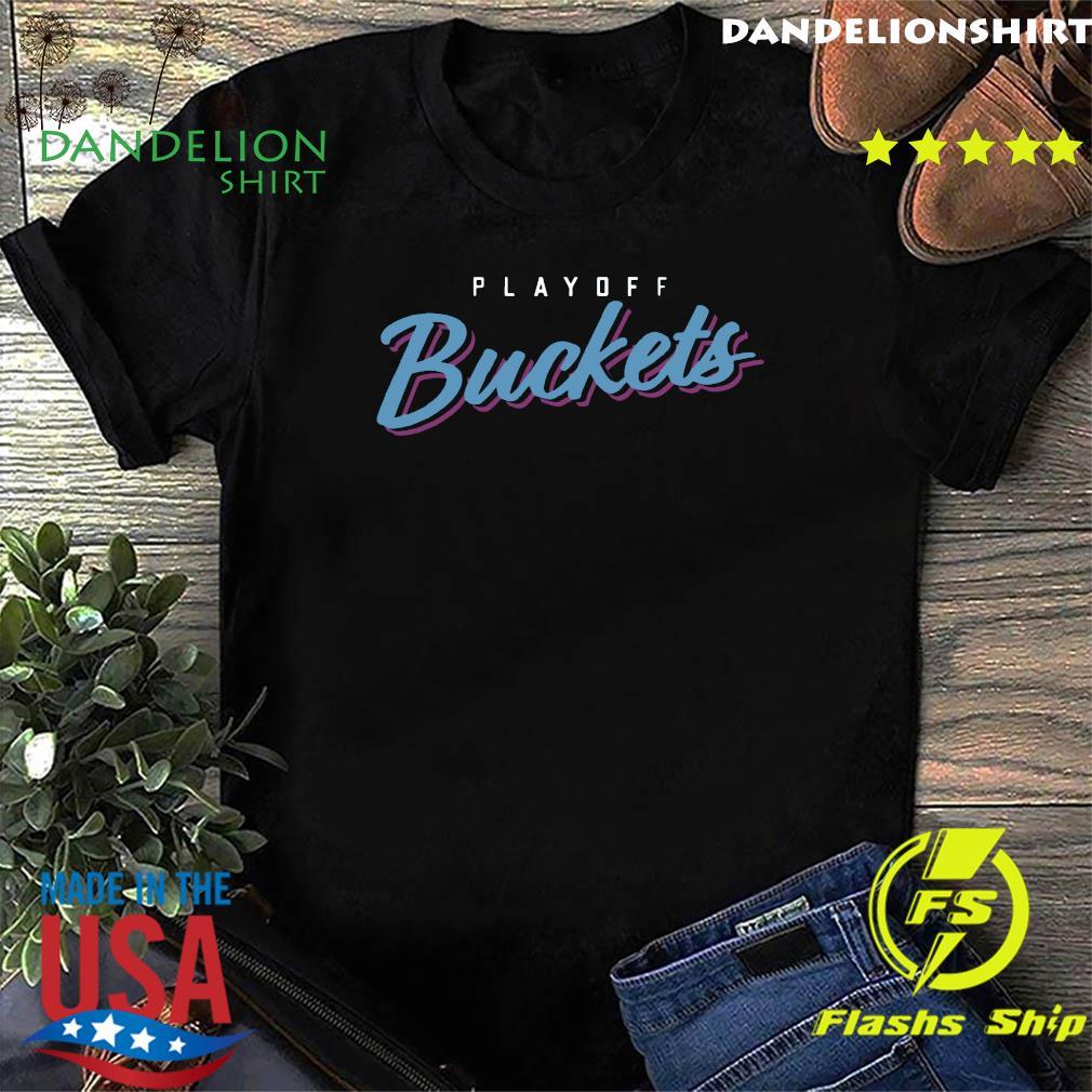 Playoff Buckets 2020 Shirt
