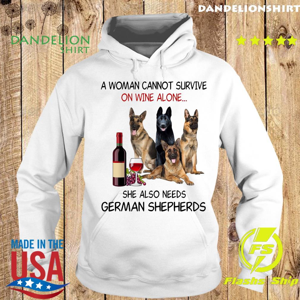 A Woman Cannot Survive On Wine Alone She Also Needs German Shepherds Shirt Hoodie