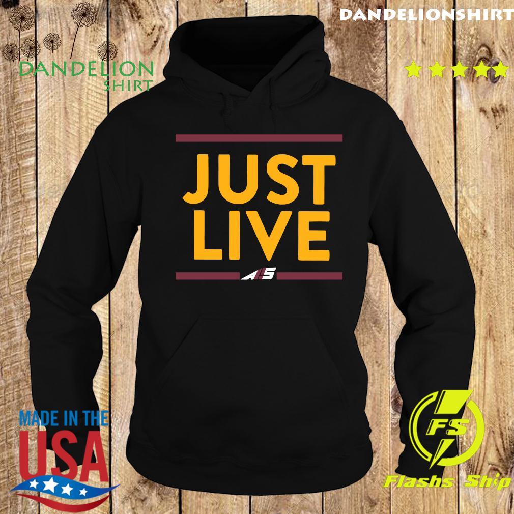 Alex Smith Just Live Shirt Hoodie