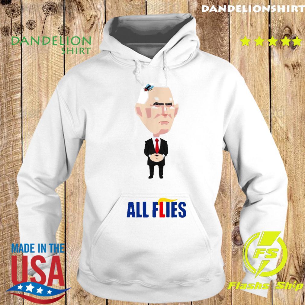 All Flies Harris Pence Fly Debate Biden 2020 Trump Lies T-Shirt Hoodie