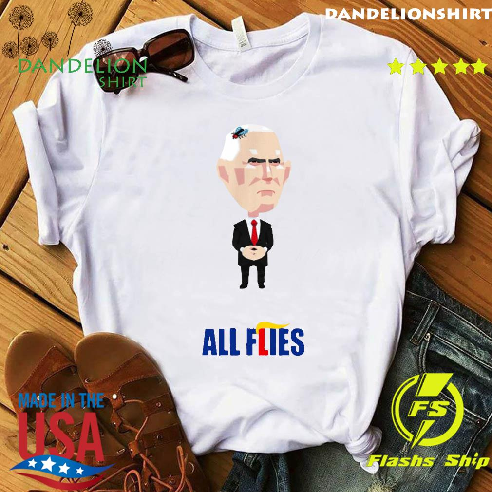 All Flies Harris Pence Fly Debate Biden 2020 Trump Lies T-Shirt
