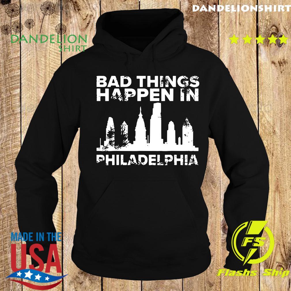 Bad Things Happen In Philadelphia Distressed Trump Shirt Hoodie
