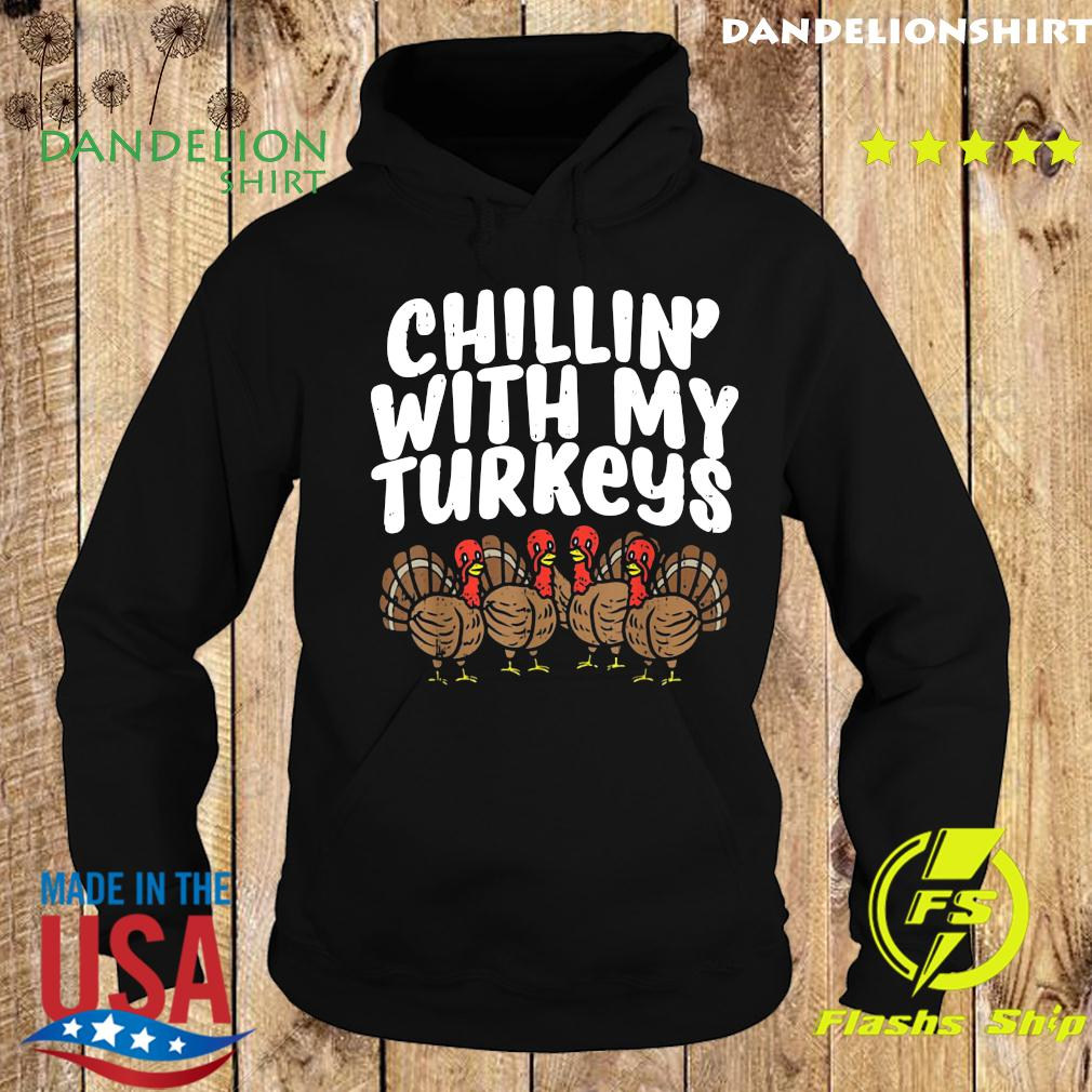 Chillin With My Turkeys Fun Thanksgiving Family Friends T-Shirt Hoodie