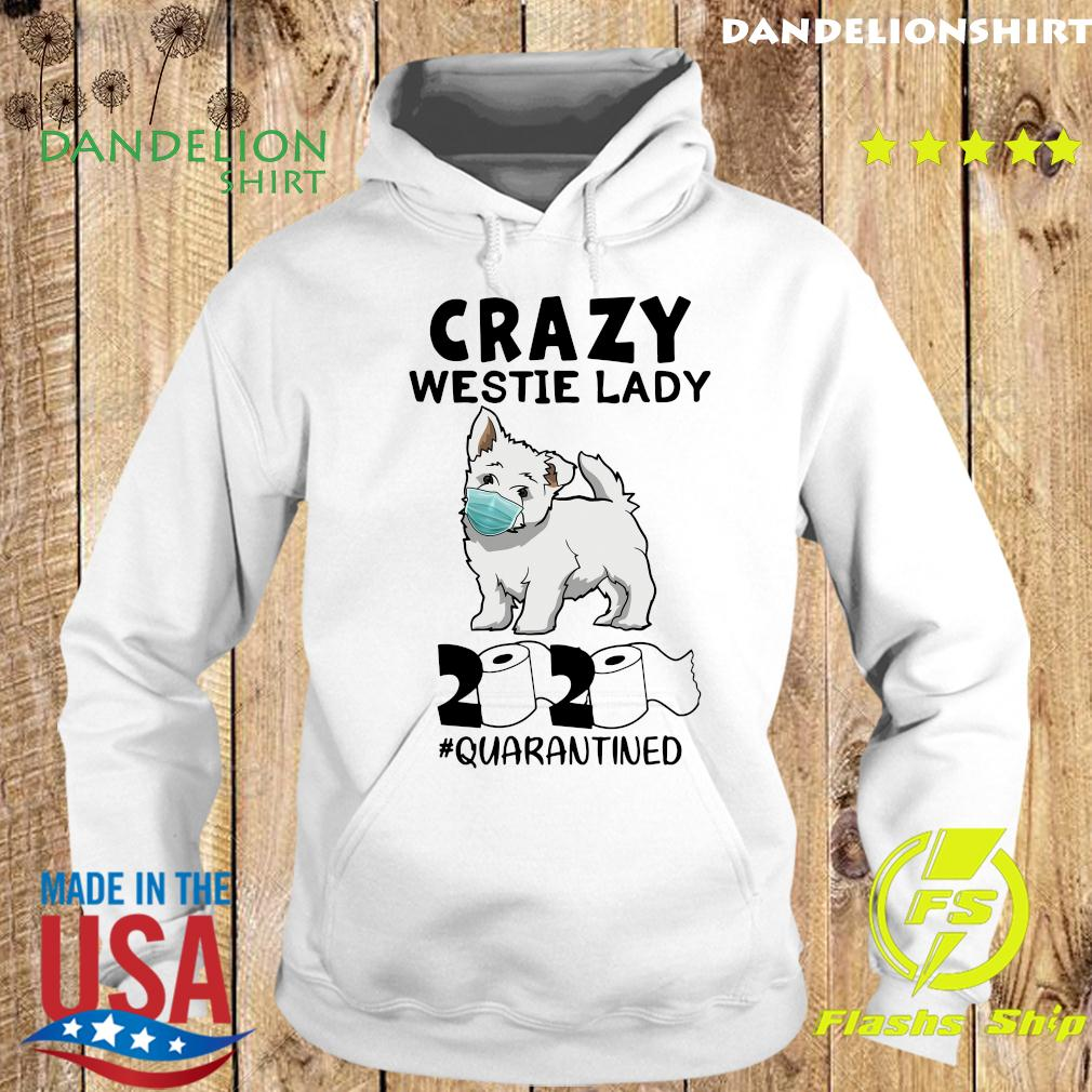 Crazy Westie Lady Mask 2020 Toilet Paper Quarantined Shirt Hoodie