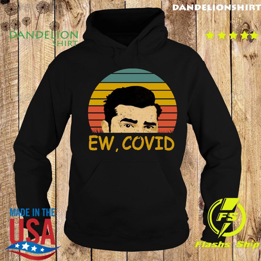 David Rose Ew Covid Schitts Creek Vintage Shirt Hoodie