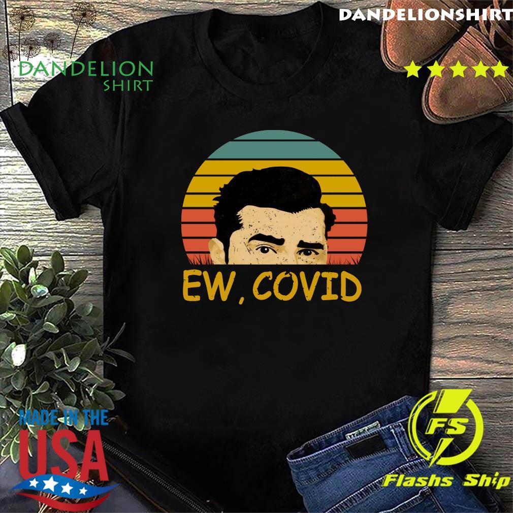 David Rose Ew Covid Schitts Creek Vintage Shirt