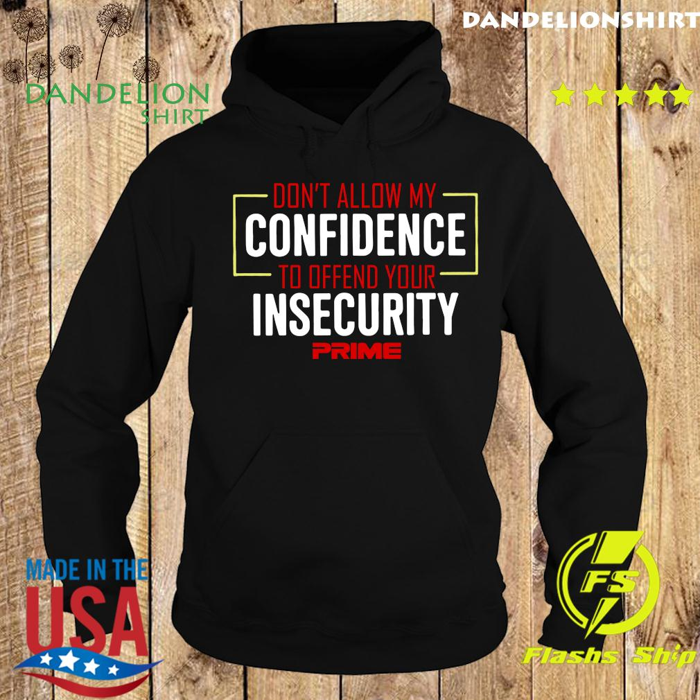 Don't Allow My Confidence II Shir Hoodie