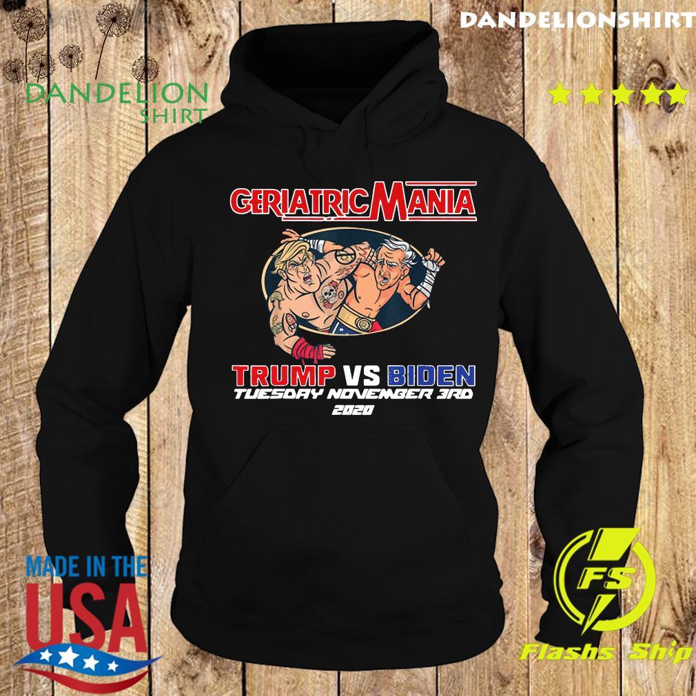 GeriactricMania 2020 Trump And Biden Tuesday November 3RD Shirt Hoodie