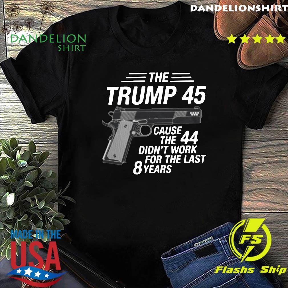 Gun The Trump 45 Funny President Trump Shirt