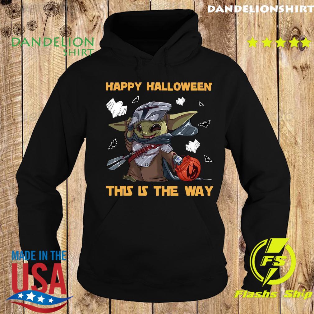 Happy Halloween This Is The Way Baby Yoda Shirt Hoodie