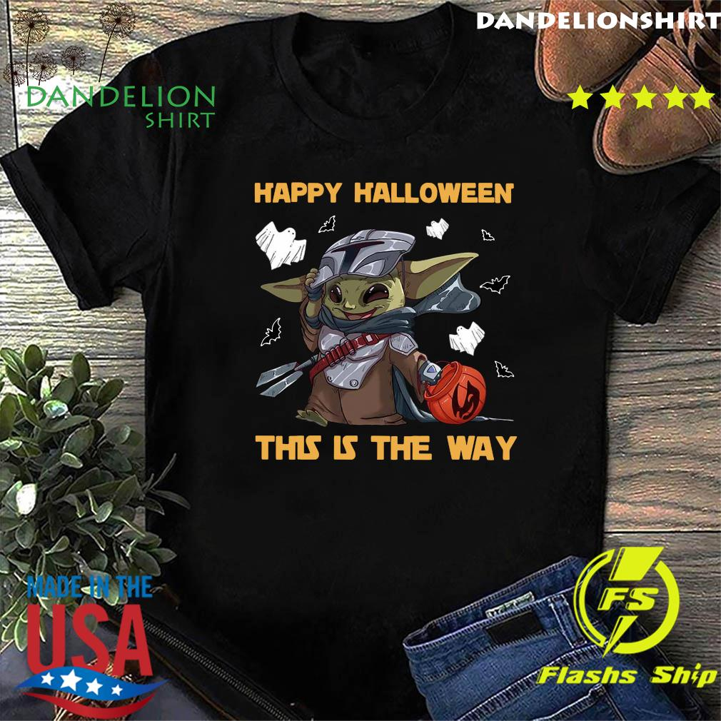 Happy Halloween This Is The Way Baby Yoda Shirt