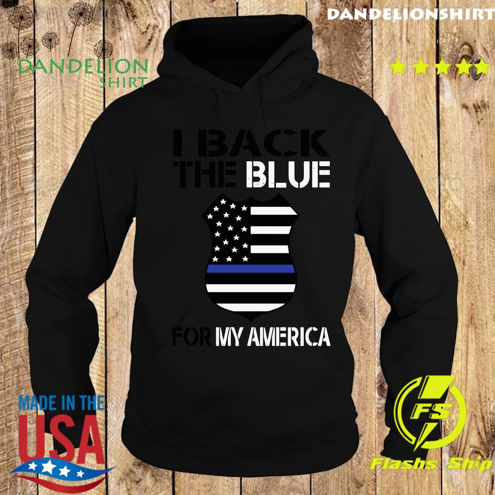 I Back The Blue For My America Shirt Hoodie