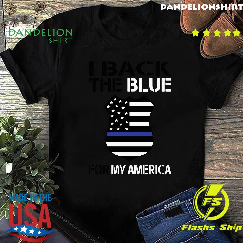 I Back The Blue For My America Shirt