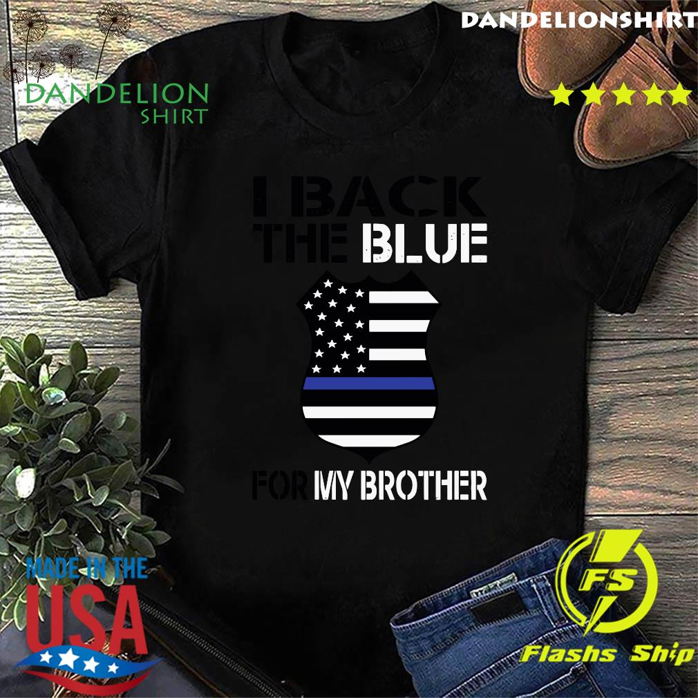 I Back The Blue For My Brother Shirt