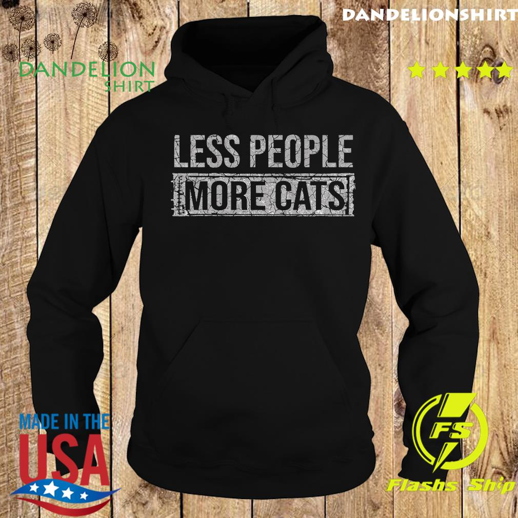 Less People More Cats Shirt Hoodie