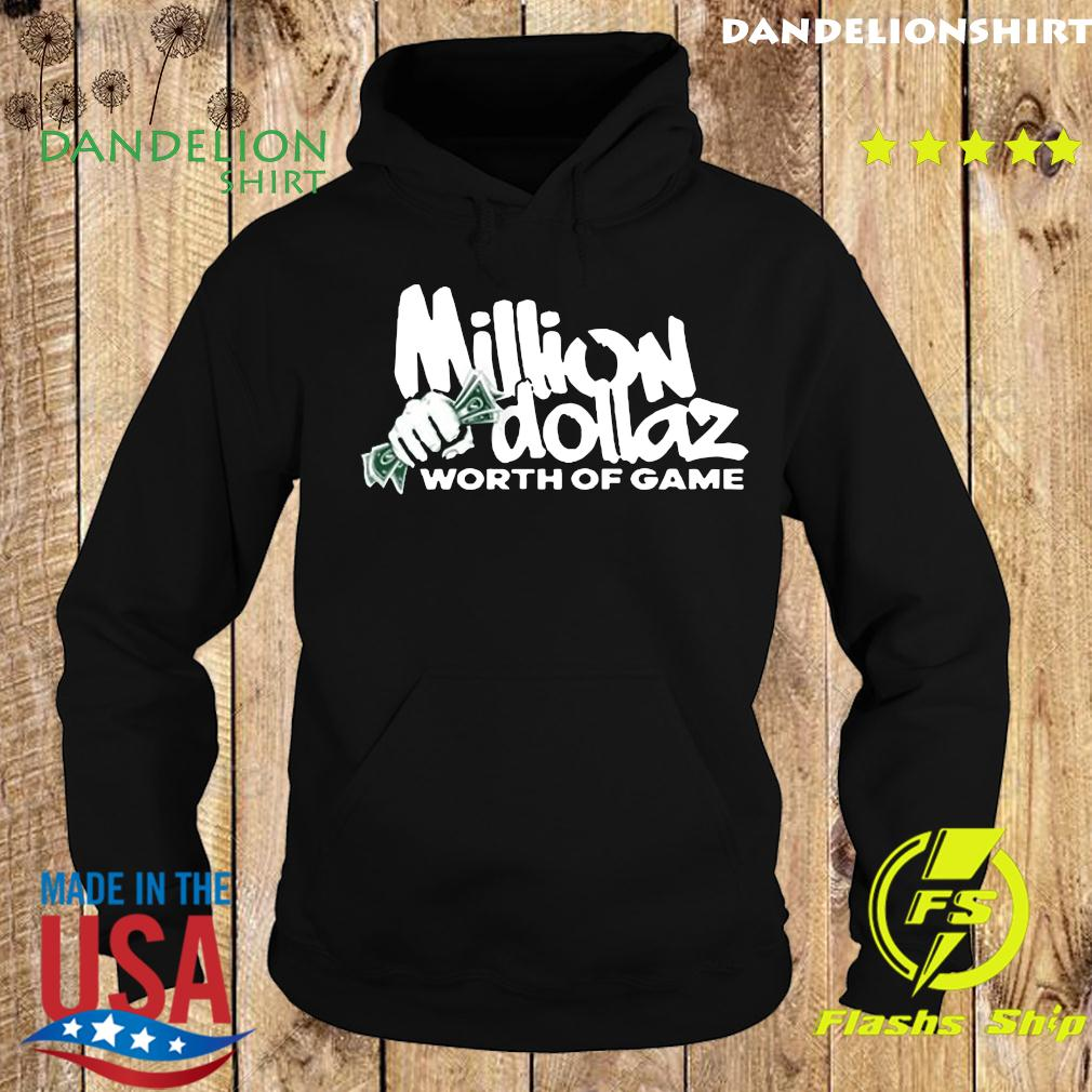 Million Dollaz Worth Of Game T-Shirt Hoodie