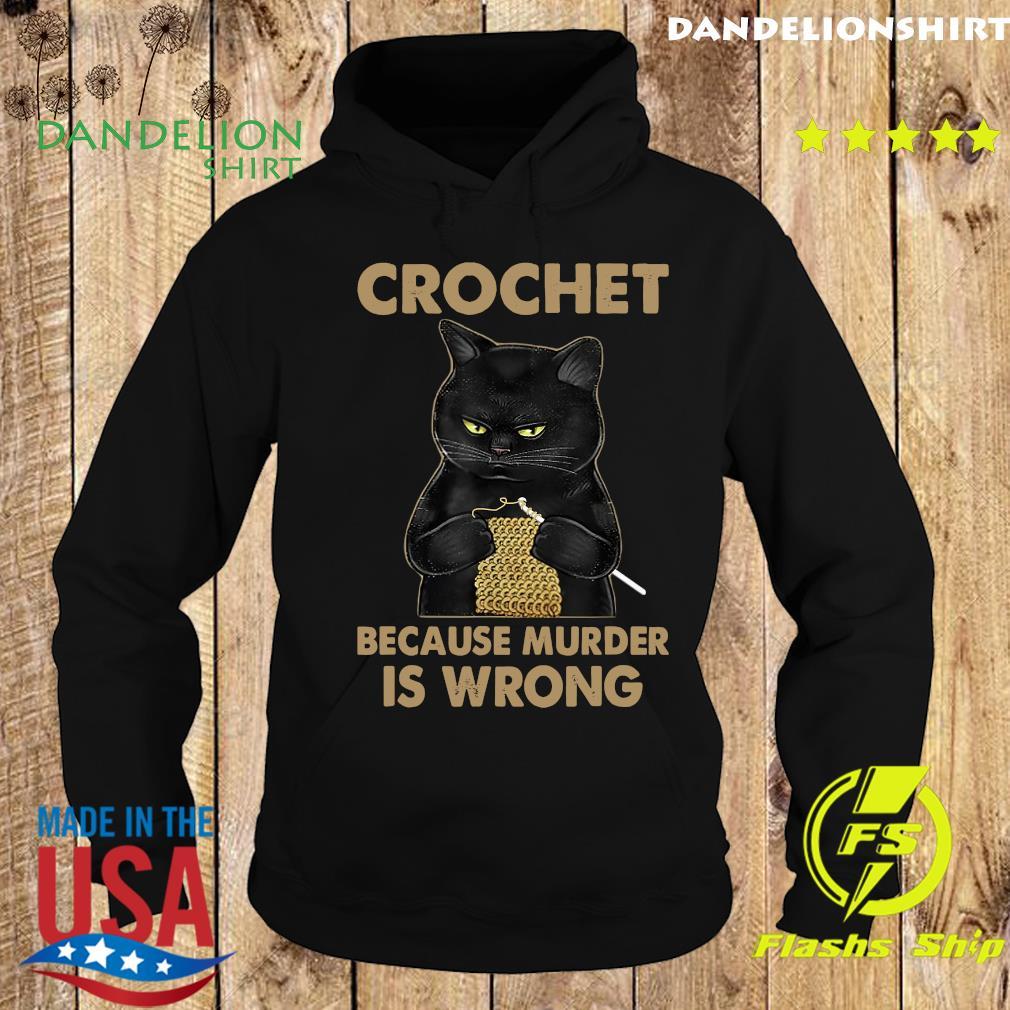 Official Black Cat Crochet Because Murder Is Wrong Shirt Hoodie