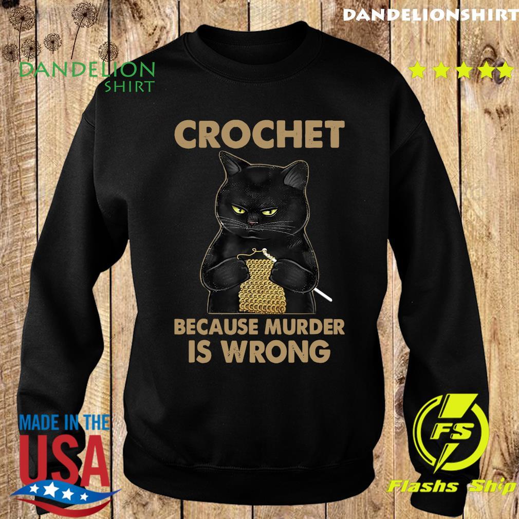 Official Black Cat Crochet Because Murder Is Wrong Shirt