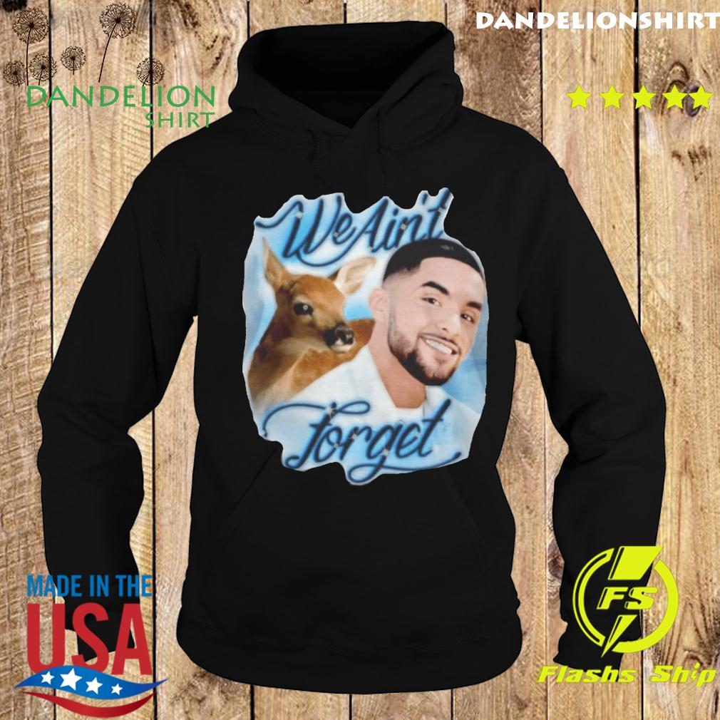Official Brother Nature We Ain't Forget Clasic Shirt Hoodie
