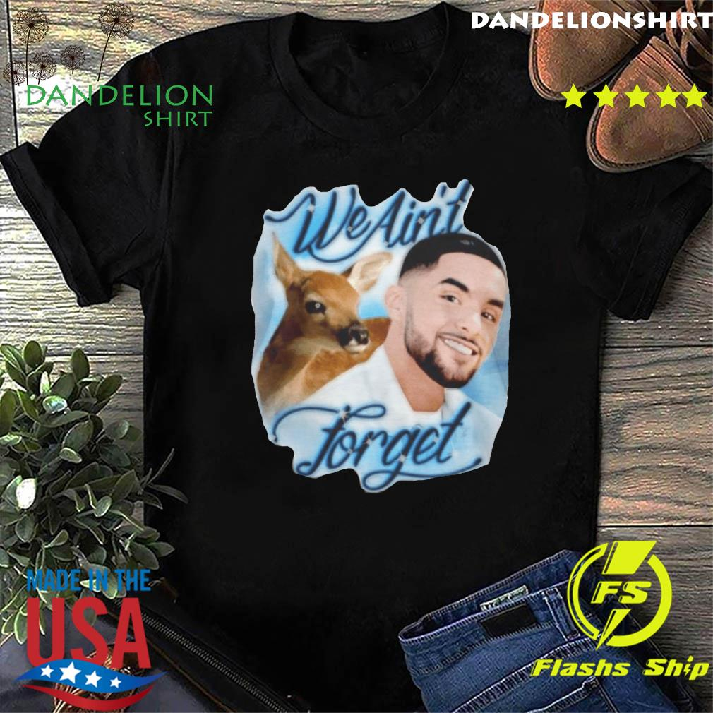 Official Brother Nature We Ain't Forget Clasic Shirt