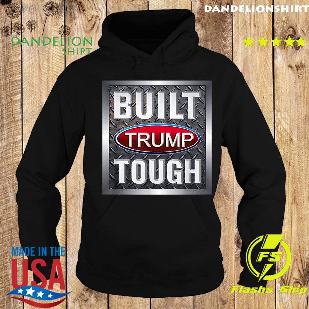 Official Built Trump Tough Shirt Hoodie