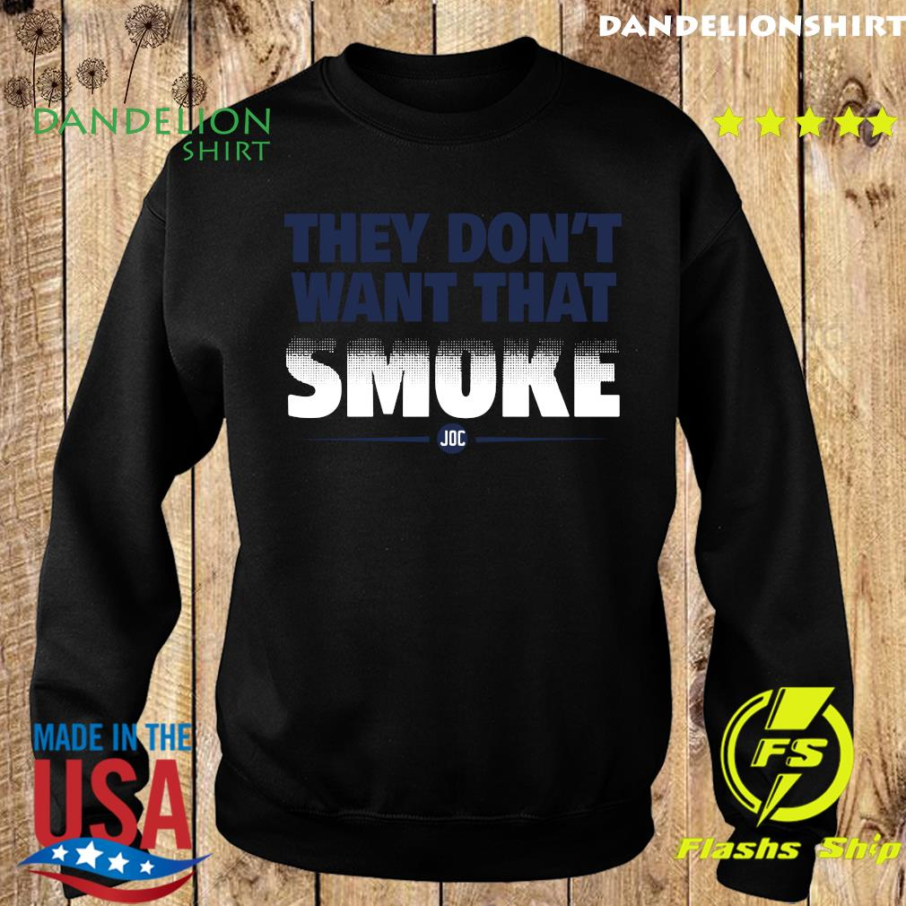 Official They Don't Want That Smoke Shirt