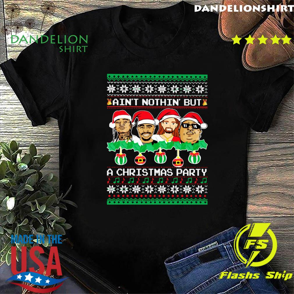 Rap Legends Ain't Nothin But A Christmas Party Shirt