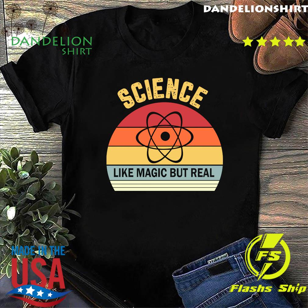 Science Like Magic But Real Funny Retro Science Teacher Shirt