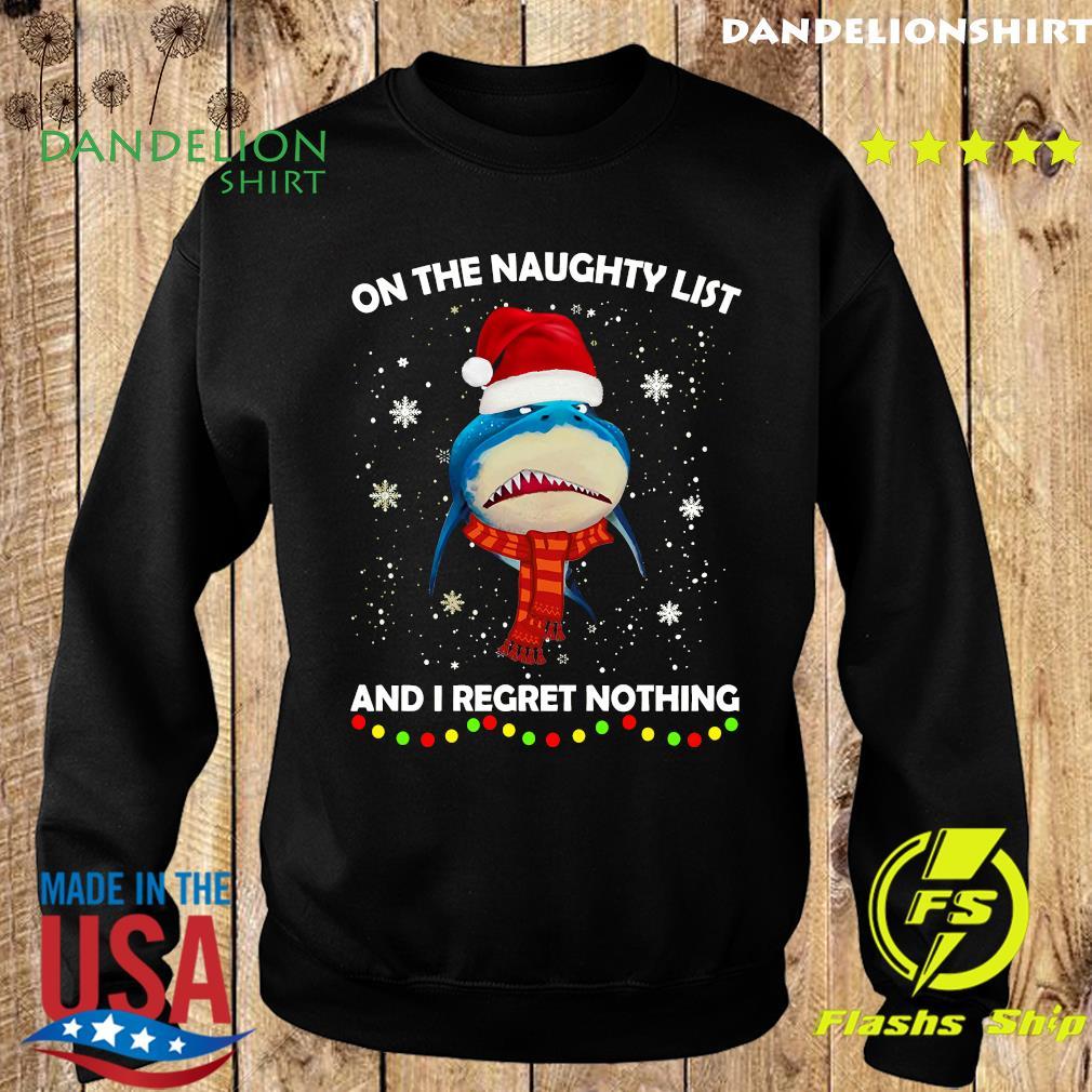 Shark On The Naughty List And I Regret Nothing Christmas Sweatshirt