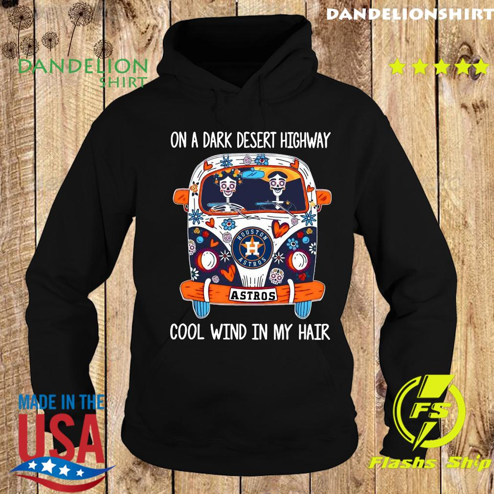 Skull Bus Houston Astros On A Dark Desert Highway Cool Wind In My Hair Shirt Hoodie