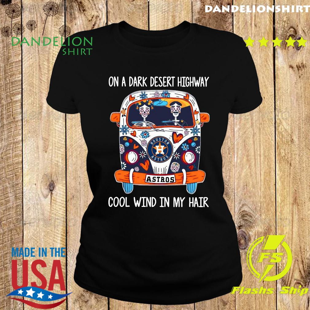Skull Bus Houston Astros On A Dark Desert Highway Cool Wind In My Hair Shirt Ladies tee