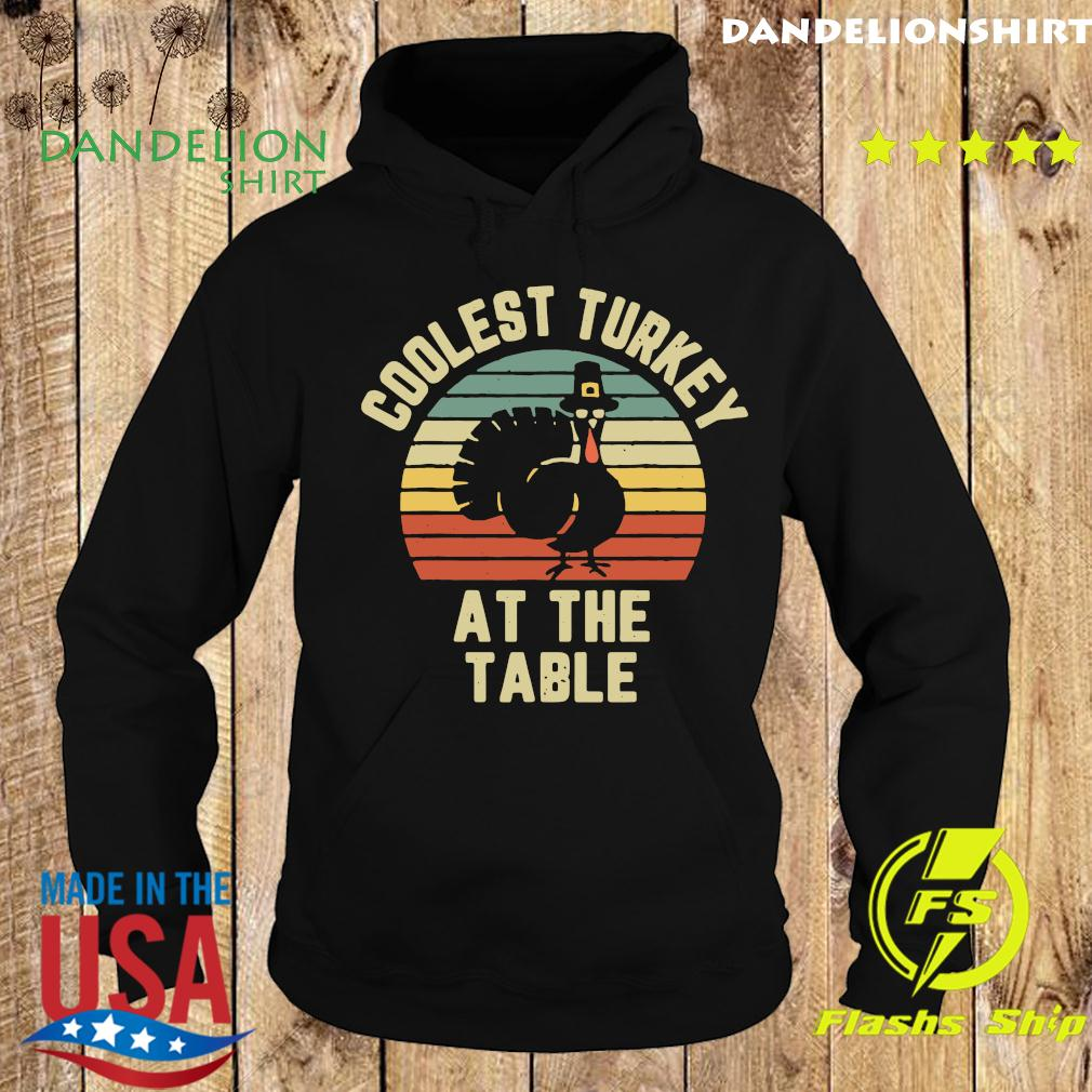 Thanksgiving Retro Coolest Turkey At The Table Vintage Retro Shirt Hoodie