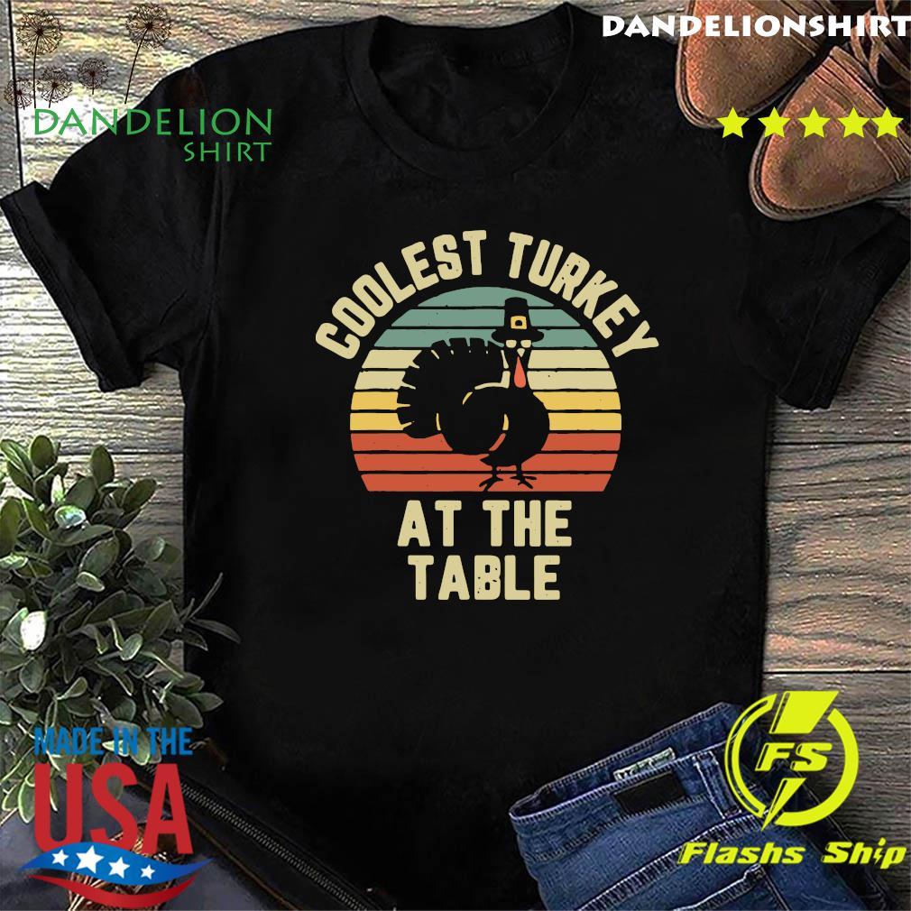 Thanksgiving Retro Coolest Turkey At The Table Vintage Retro Shirt