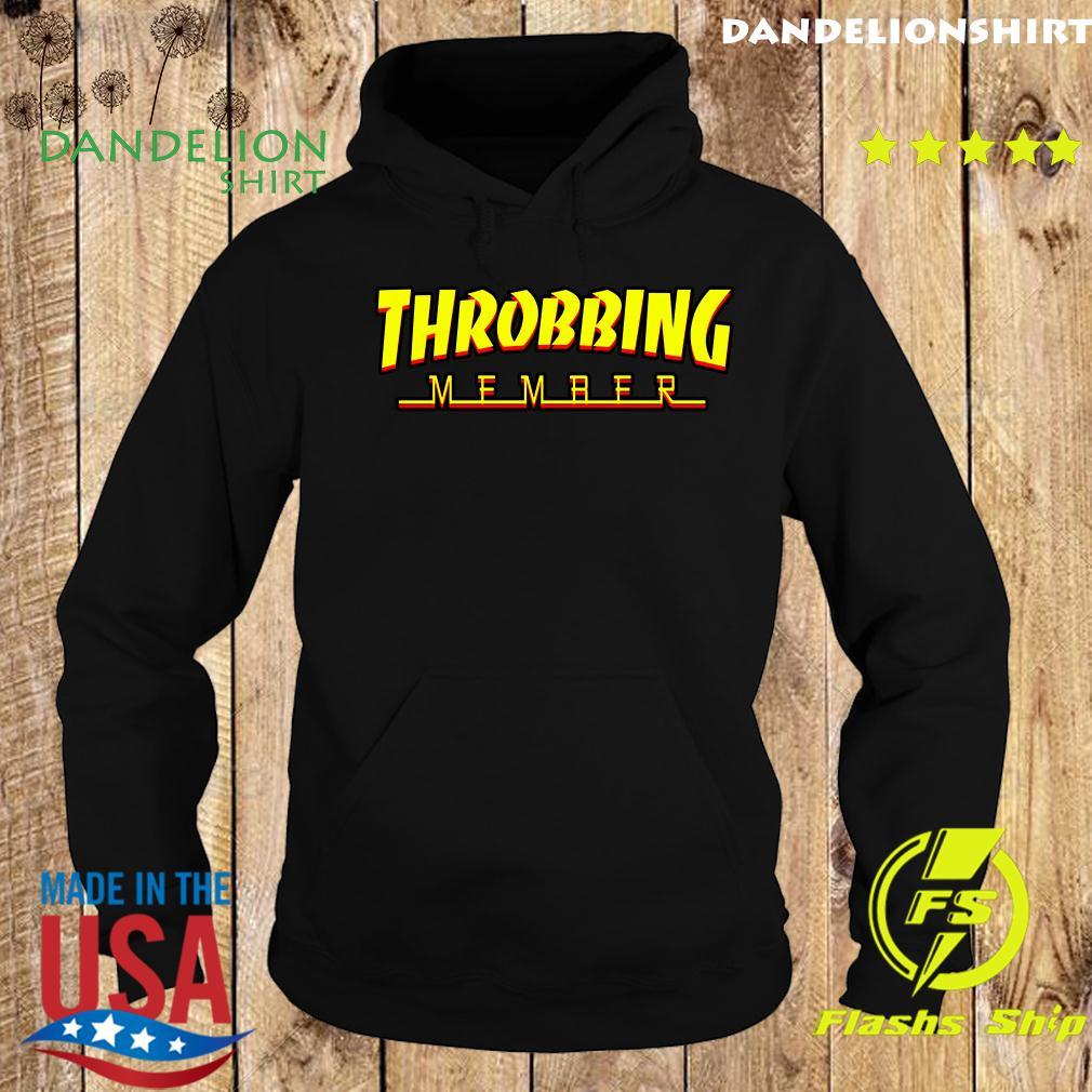 Throbbing Member Shirt Hoodie