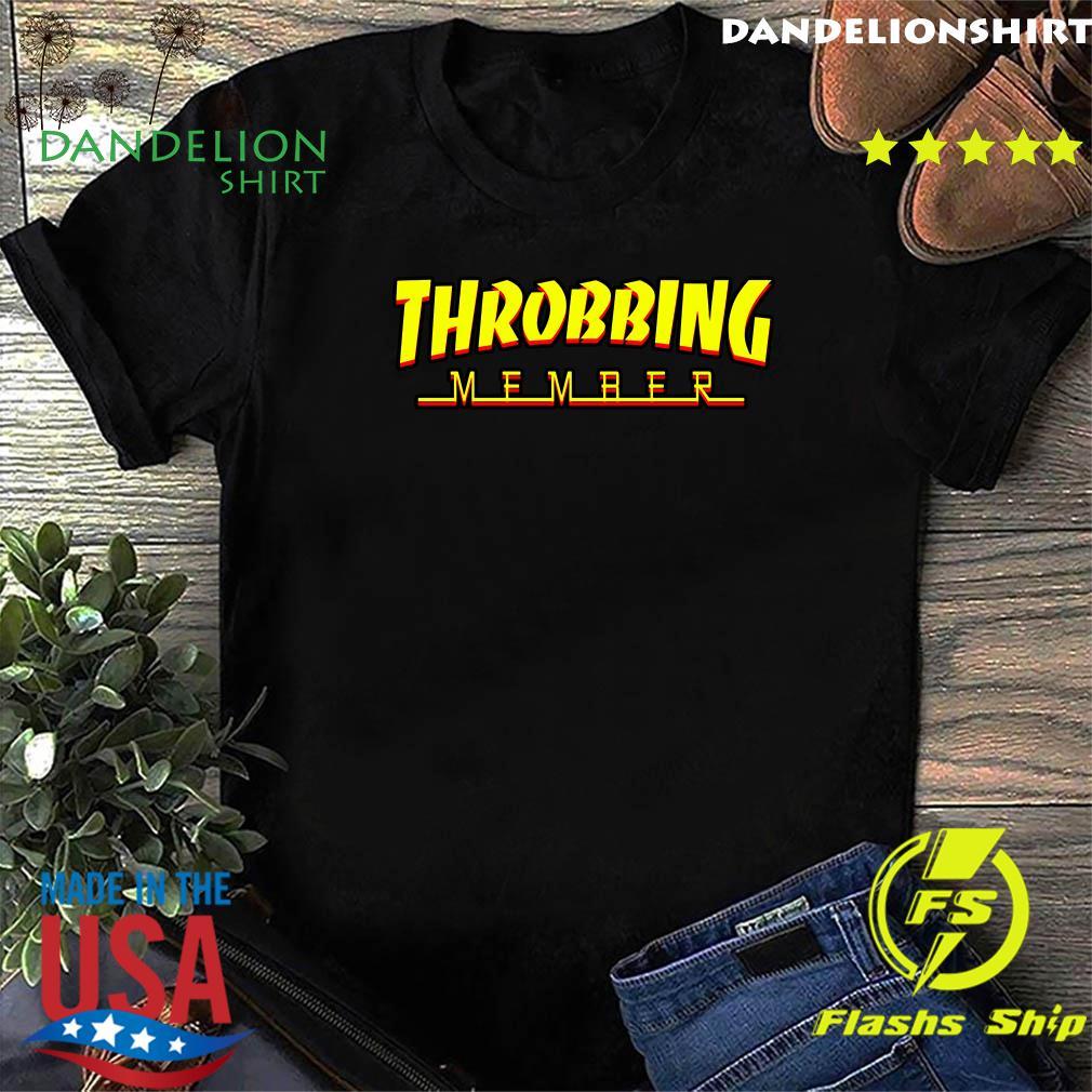 Throbbing Member Shirt