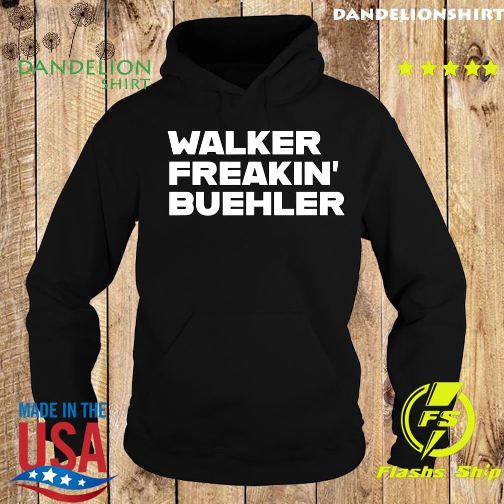 Walker Freaking Buehler Shirt Hoodie
