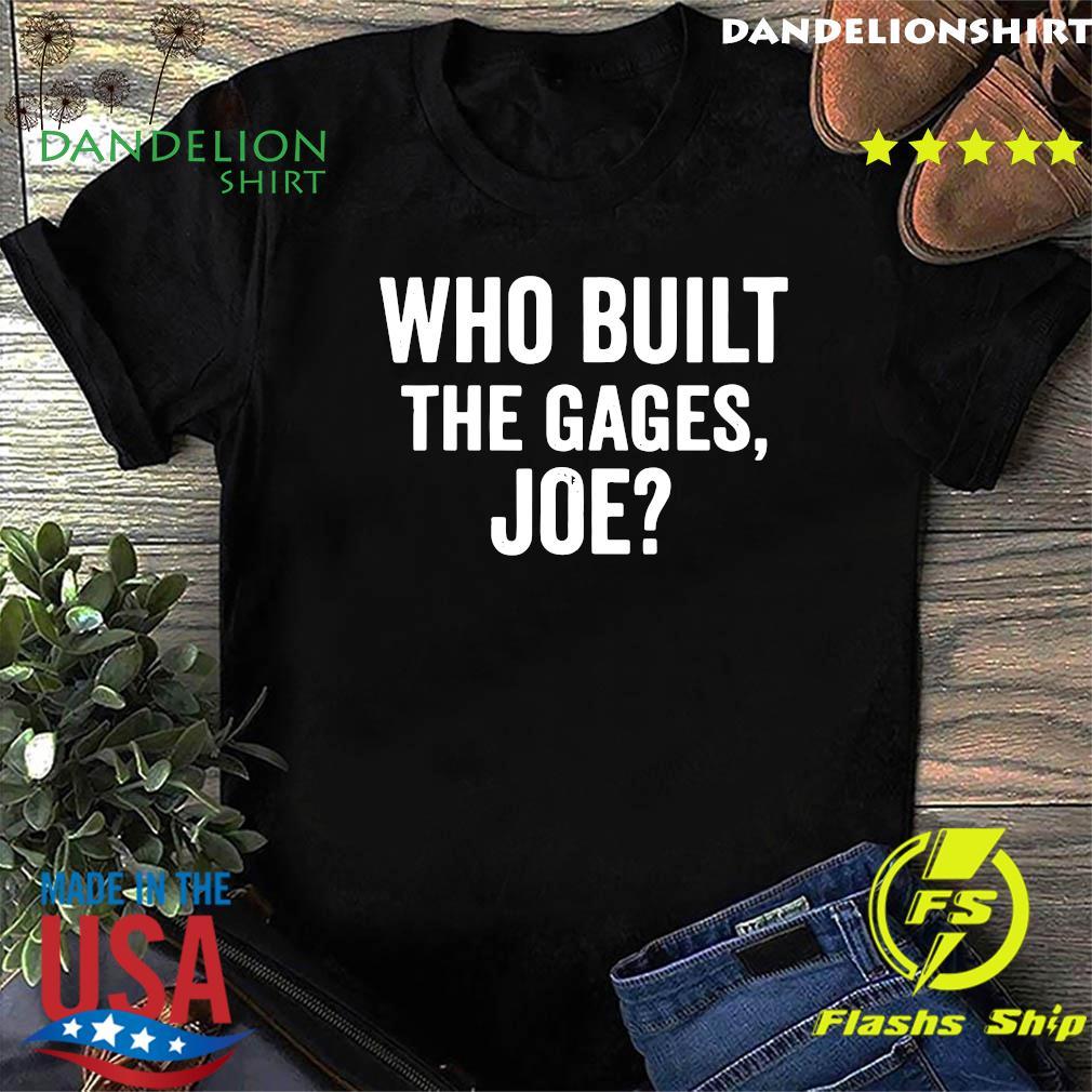Who Built the Cage Joe T-Shirt