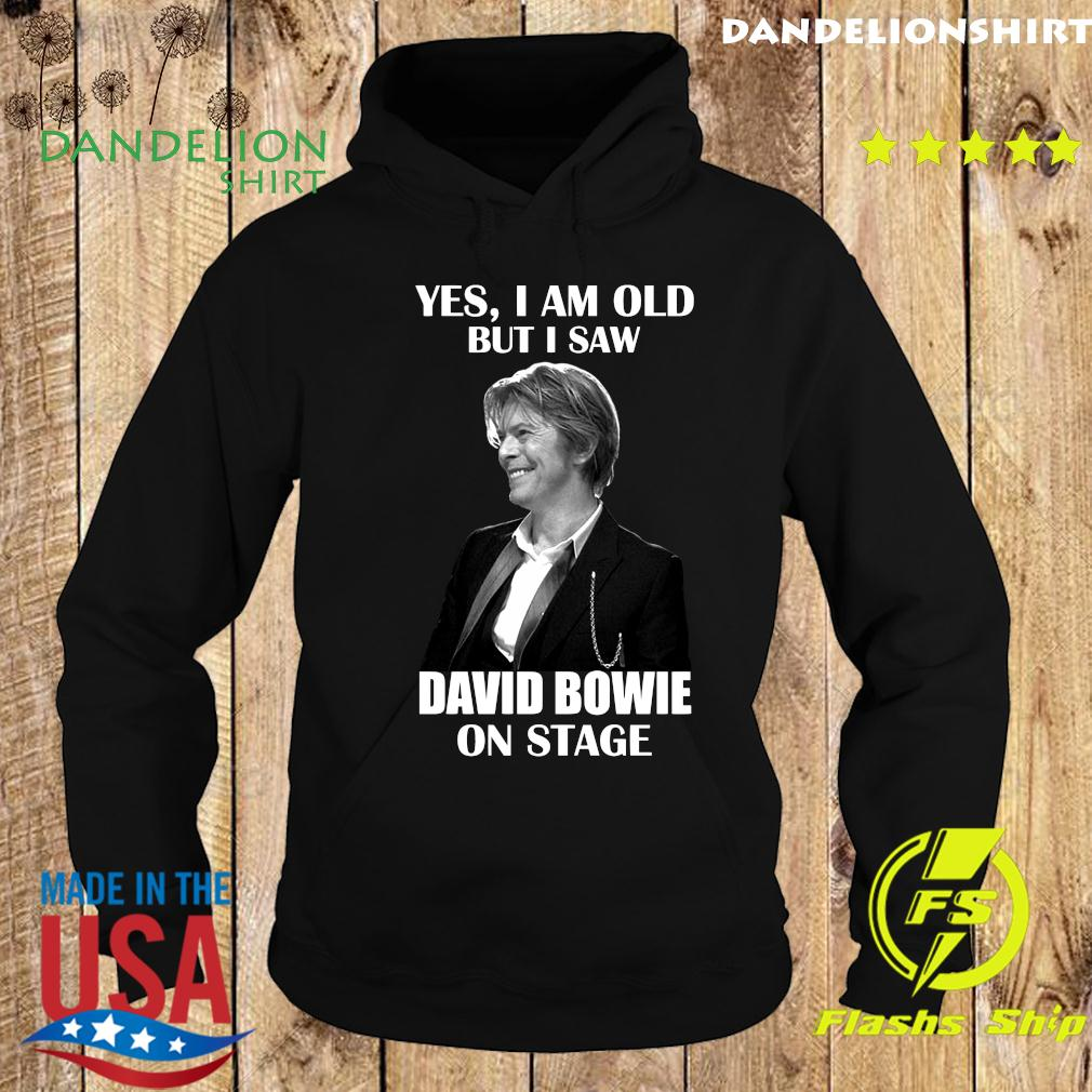 Yes I Am Old But I Saw David Bowie On Stage Shirt Hoodie