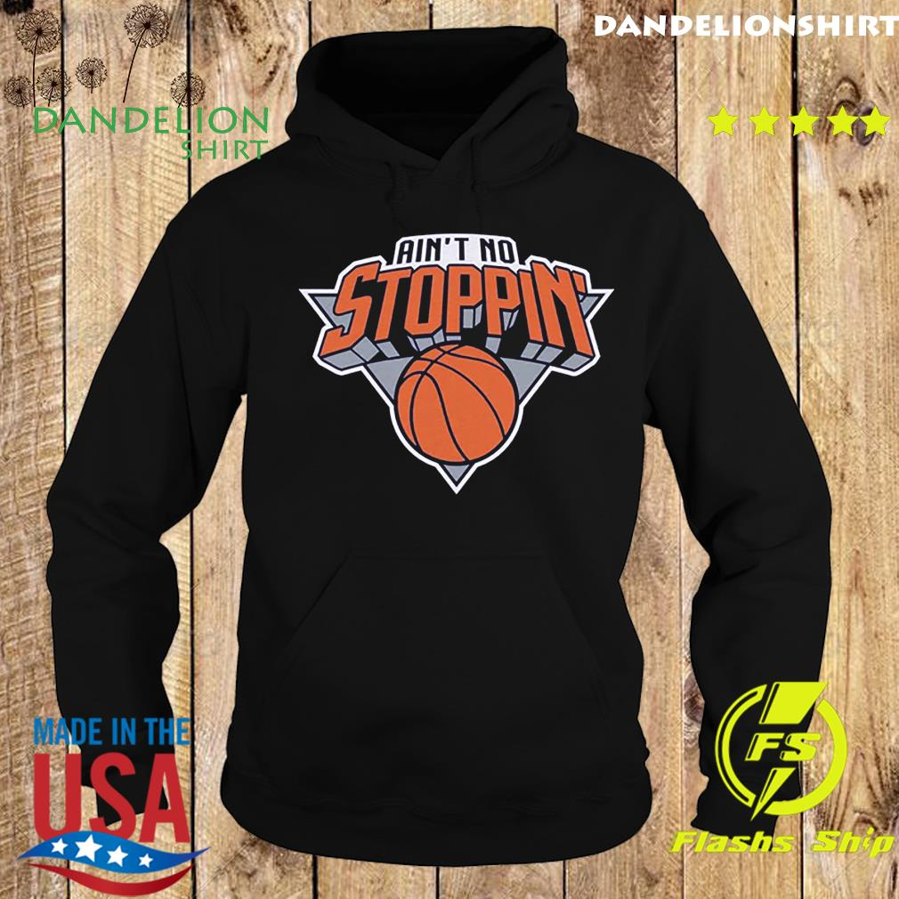 Ain't No Stoppin' New York Basketball Shirt Hoodie