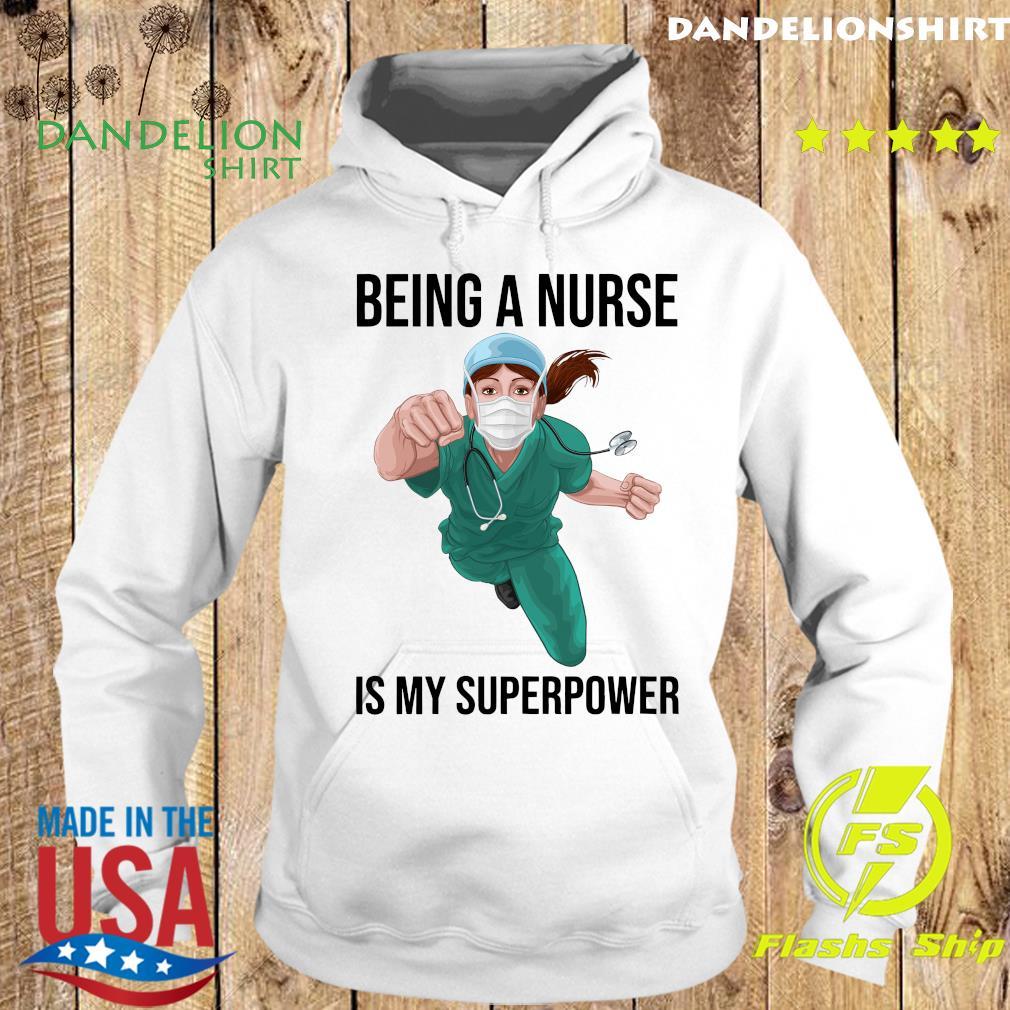 Being A Nurse Is My Superpower Shirt Hoodie