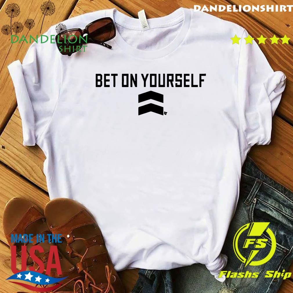 Bet On Yourself Shirt