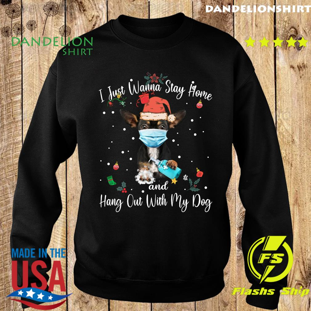 Chihuahua Face Mask I Just Wanna Stay Home And Hang Out With My Dog Merry Christmas Sweatshirt