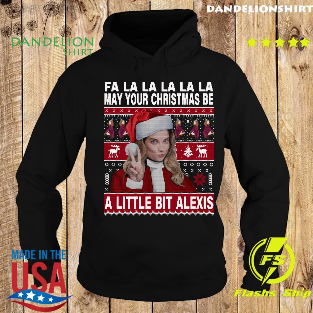Fa La La La La La May Your Ugly Christmas Be A Little Bit Alexis Sweats Hoodie
