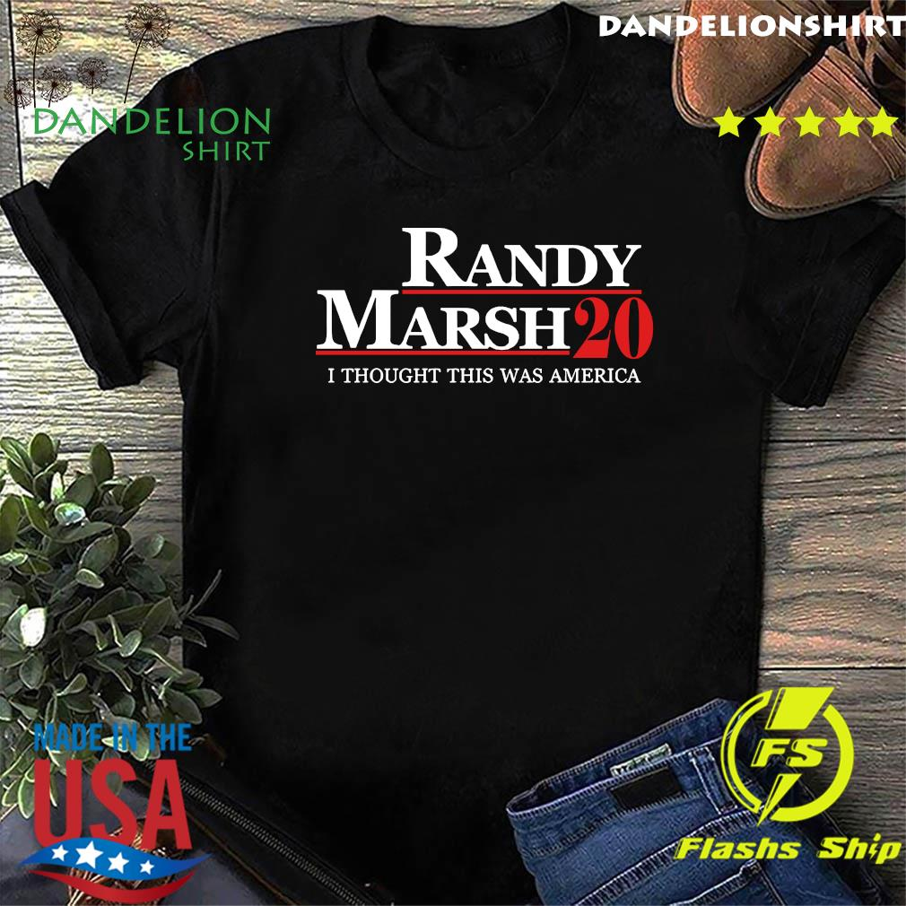 Randy Marsh 2020 I Thought This was America Shirt