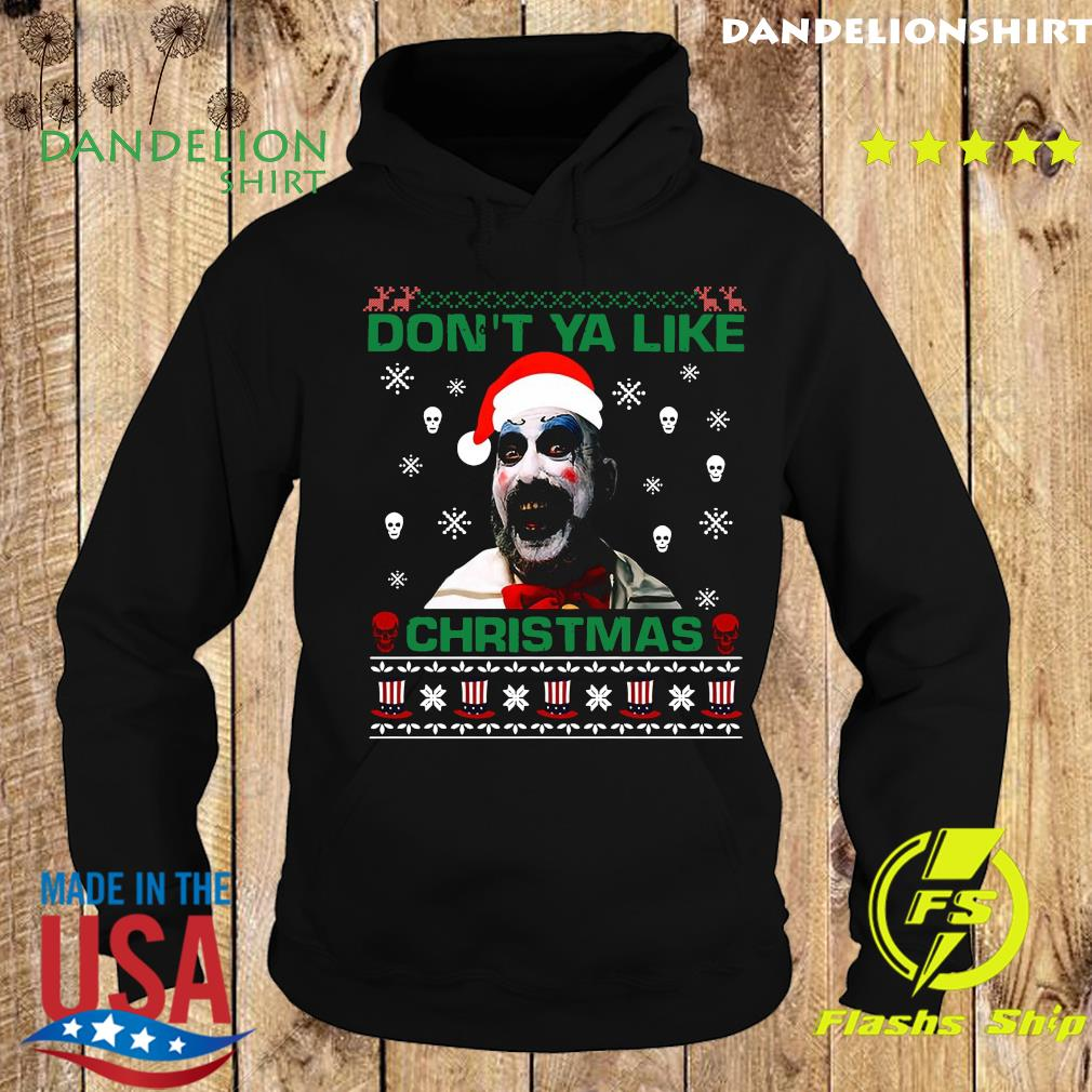 Santa Captain Spaulding Don't Ya Like Ugly Merry Christmas Sweats Hoodie