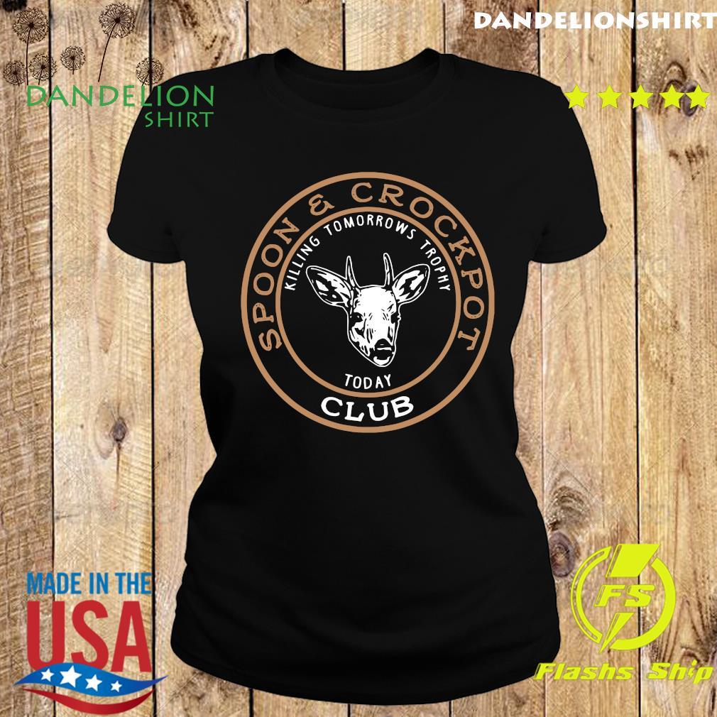 Spoon And Crock Pot Killing Tomorrow's Trophies Today Club 2020 T-Shirt Ladies tee