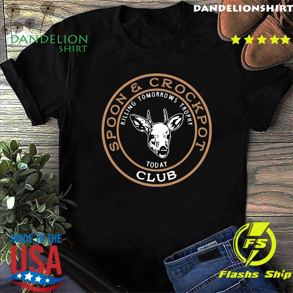 Spoon And Crock Pot Killing Tomorrow's Trophies Today Club 2020 T-Shirt