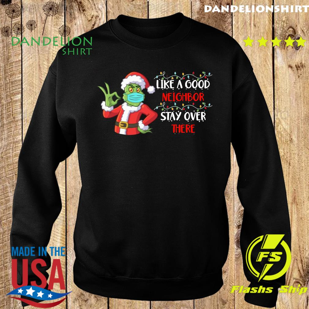 The Grinch Santa Face Mask Like A Good Neighbor Stay Over There Xmas Sweatshirt