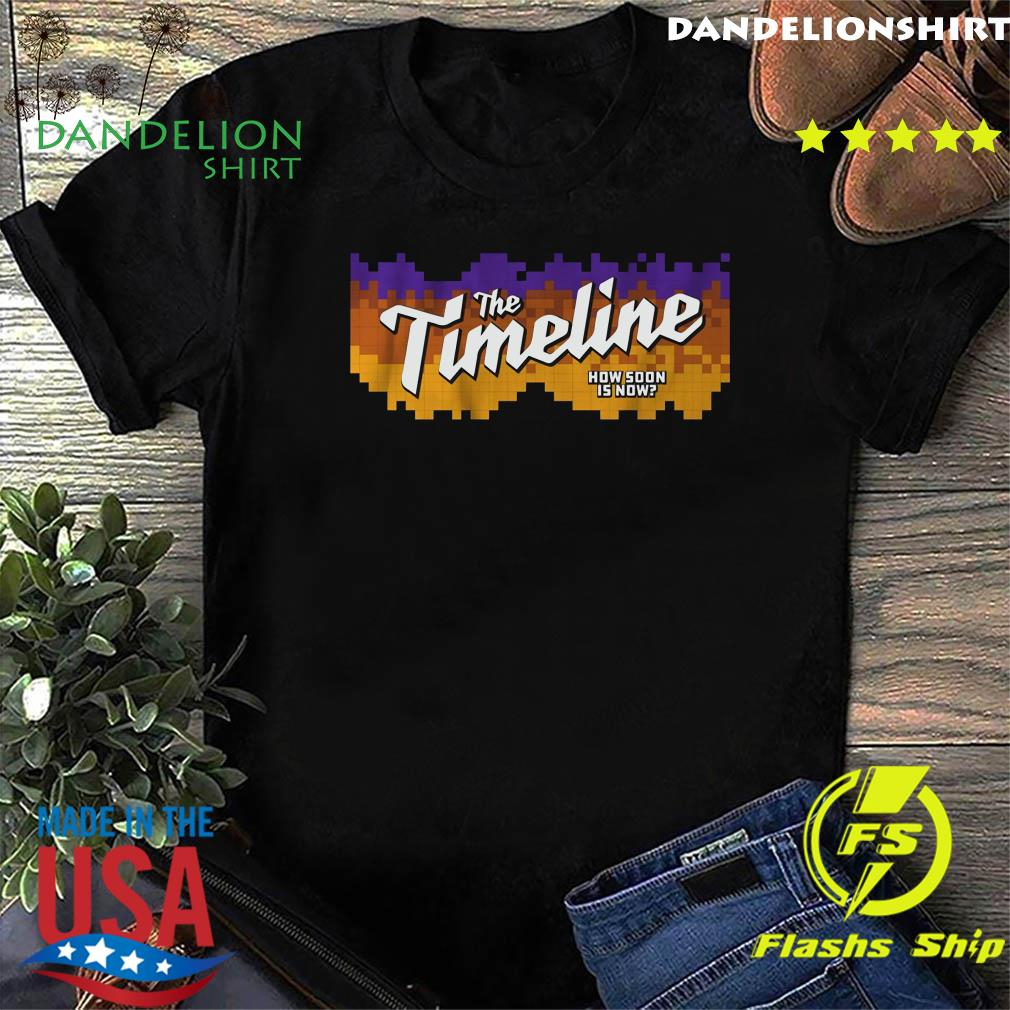The Timeline How Soon is Now Shirt – Phoenix Basketball